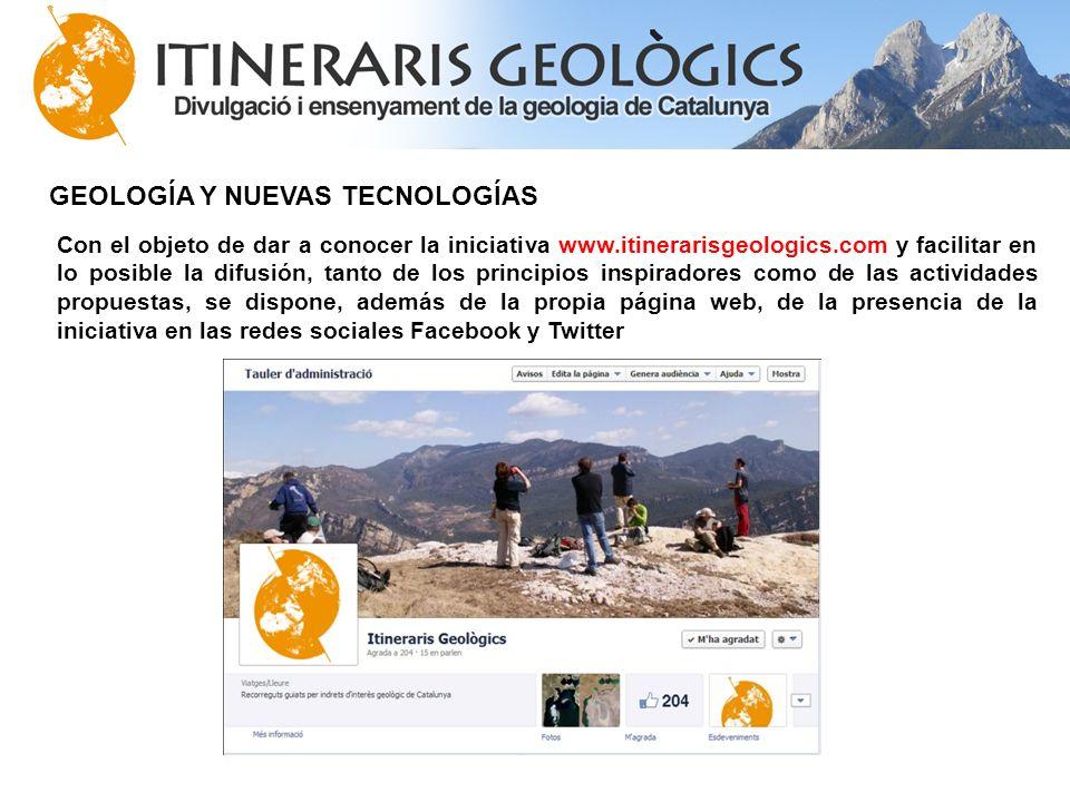 GEOLOGÍA Y NUEVAS TECNOLOGÍAS Con el objeto de dar a conocer la iniciativa www.itinerarisgeologics.com y facilitar en lo posible la difusión, tanto de