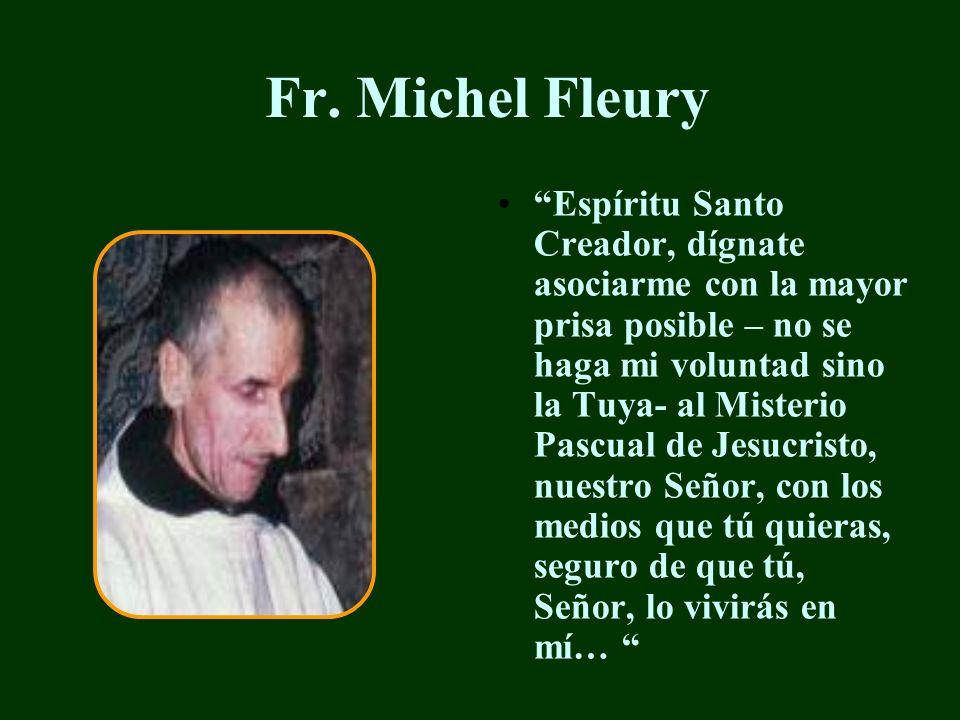 Fr. Christophe Lebreton Mi cuerpo es para la tierra, pero por favor ninguna protección entre ella y yo. Mi corazón es para la vida, pero por favor nad