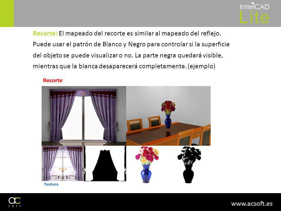 www.acsoft.es Recorte: El mapeado del recorte es similar al mapeado del reflejo. Puede usar el patrón de Blanco y Negro para controlar si la superfici