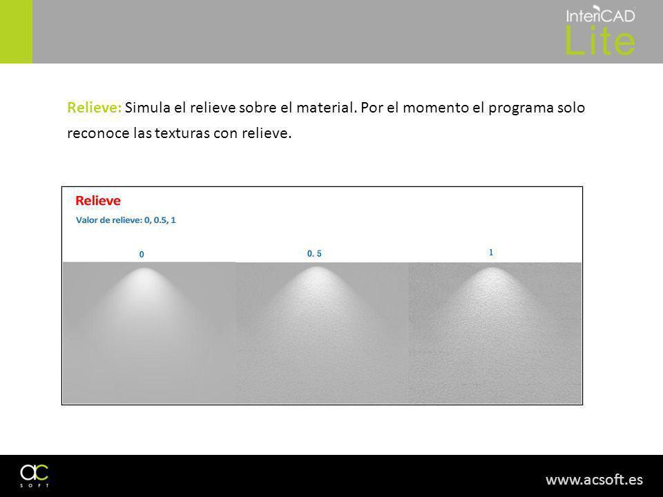 www.acsoft.es Relieve: Simula el relieve sobre el material. Por el momento el programa solo reconoce las texturas con relieve.