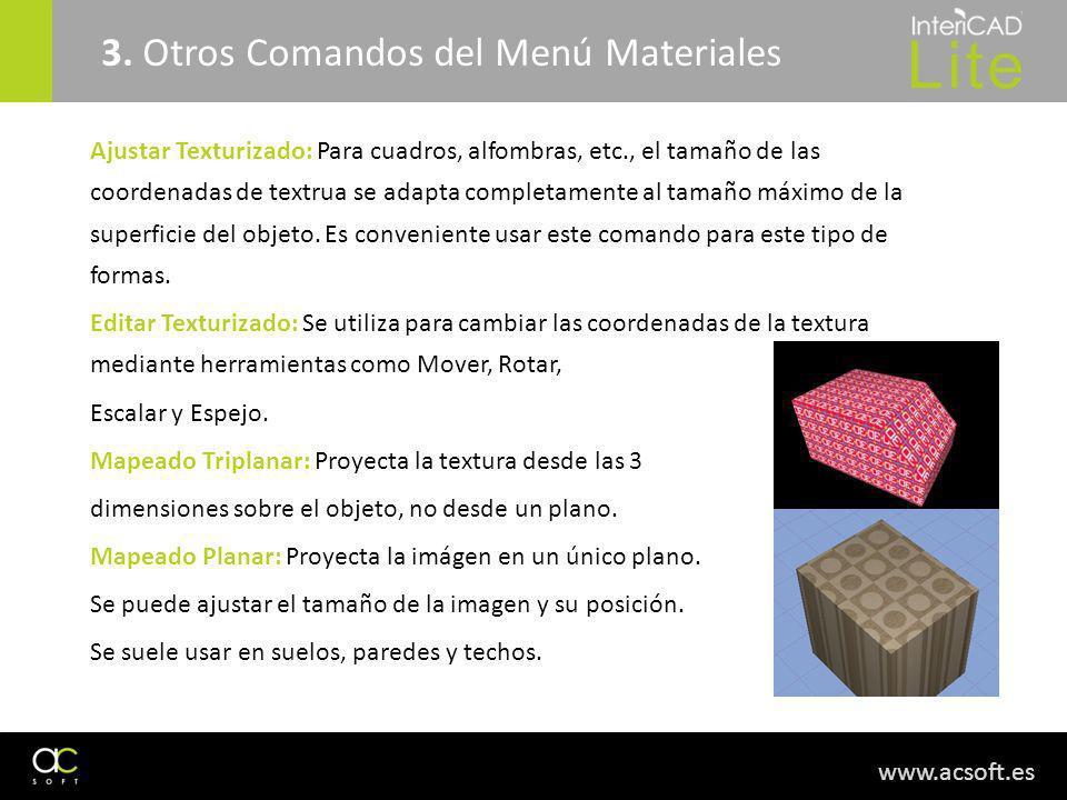 www.acsoft.es 3. Otros Comandos del Menú Materiales Ajustar Texturizado: Para cuadros, alfombras, etc., el tamaño de las coordenadas de textrua se ada