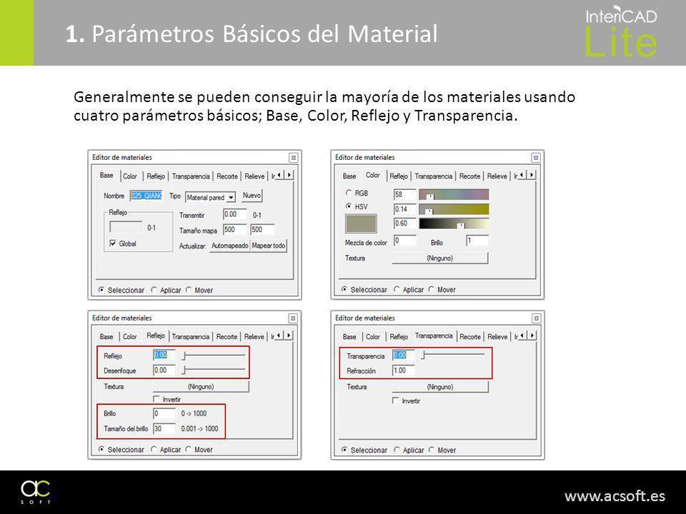www.acsoft.es Generalmente se pueden conseguir la mayoría de los materiales usando cuatro parámetros básicos; Base, Color, Reflejo y Transparencia. 1.