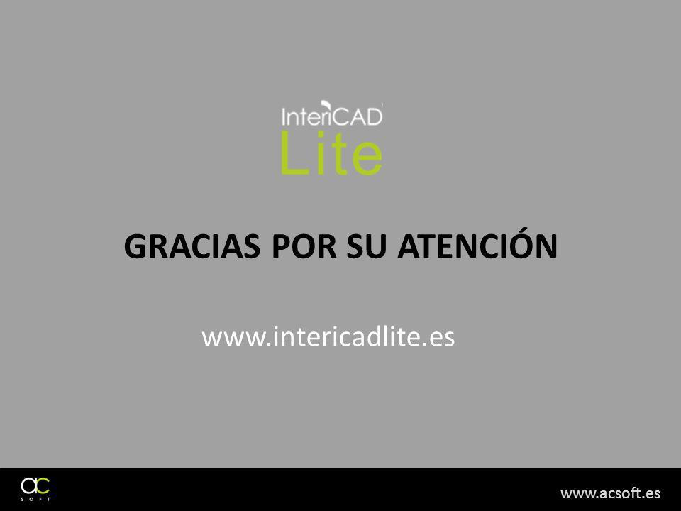 GRACIAS POR SU ATENCIÓN www.intericadlite.es www.acsoft.es