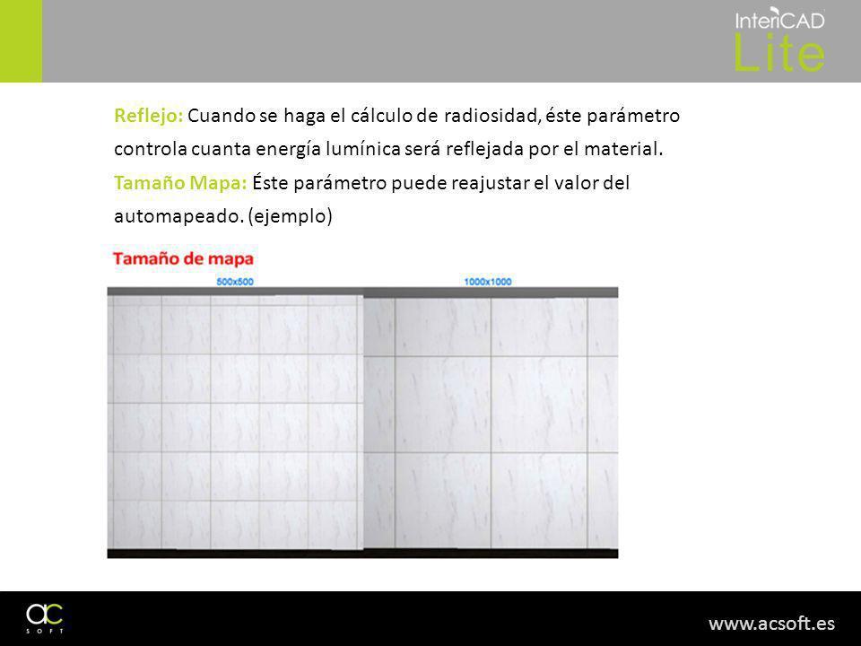 www.acsoft.es Reflejo: Cuando se haga el cálculo de radiosidad, éste parámetro controla cuanta energía lumínica será reflejada por el material. Tamaño