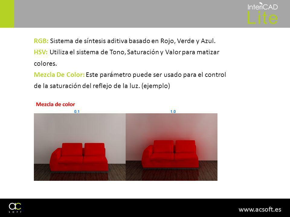 www.acsoft.es RGB: Sistema de síntesis aditiva basado en Rojo, Verde y Azul. HSV: Utiliza el sistema de Tono, Saturación y Valor para matizar colores.