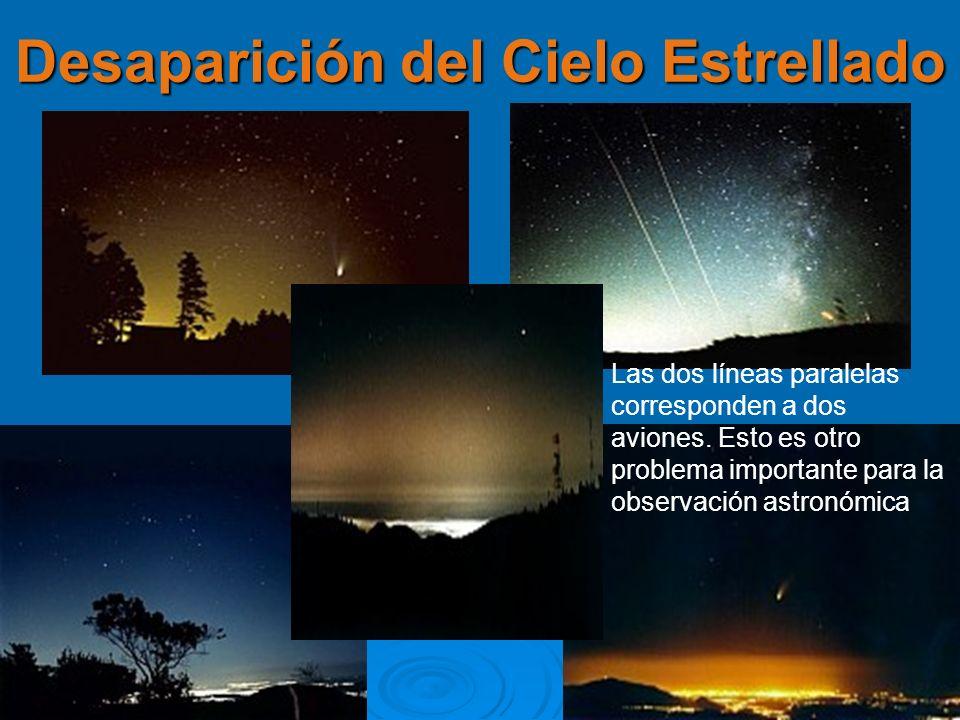 Desaparición del Cielo Estrellado Las dos líneas paralelas corresponden a dos aviones. Esto es otro problema importante para la observación astronómic