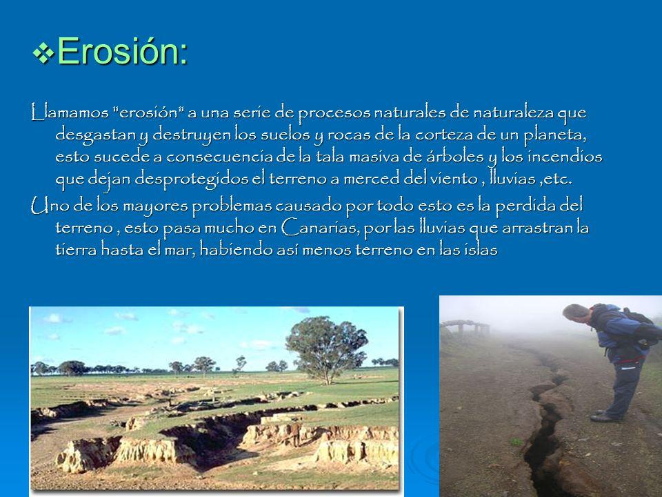 Erosión: Erosión: Llamamos
