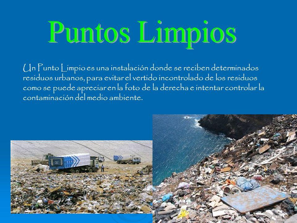 Un Punto Limpio es una instalación donde se reciben determinados residuos urbanos, para evitar el vertido incontrolado de los residuos como se puede a