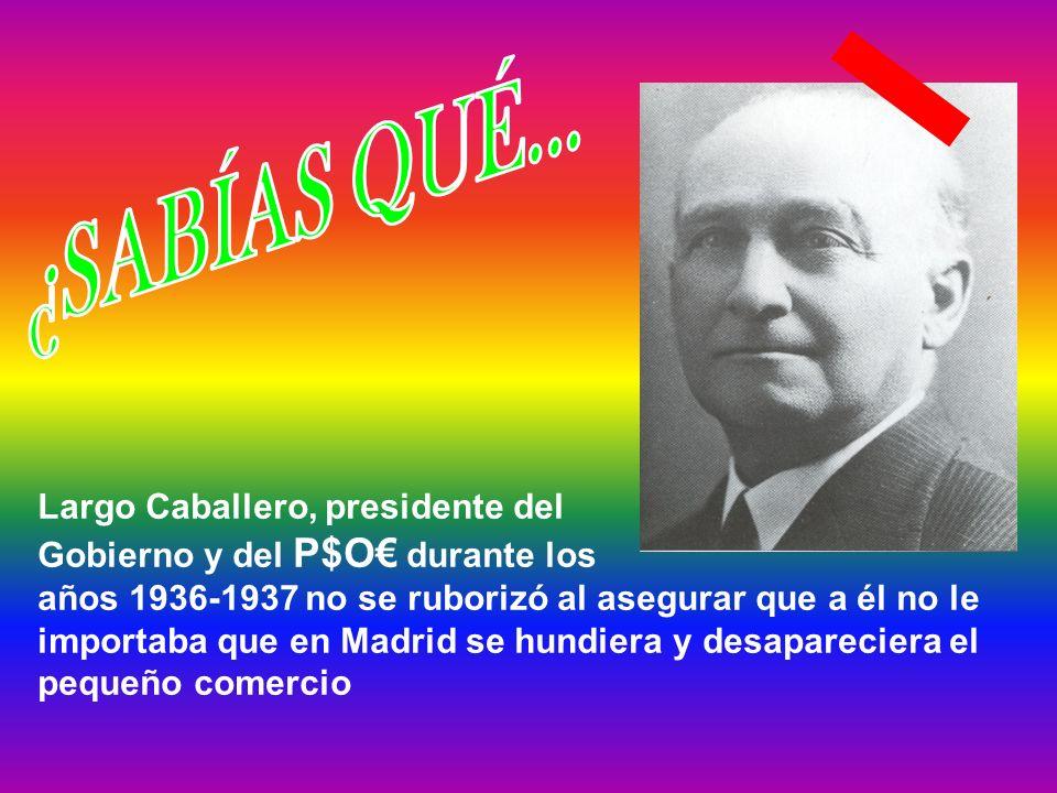 El socialista Largo Caballero, siendo presidente del gobierno durante la 2ª República, dijo en el Congreso de los Diputados, cuando se aprobó el voto