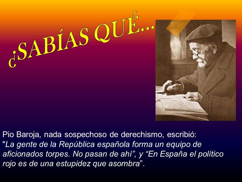 el médico, humanista y escritor don Gregorio Marañón, que ayudó al advenimiento de la República, huyó de Madrid aterrado ante las matanzas que hacían