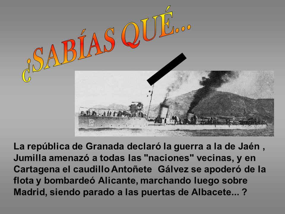 La república de Granada declaró la guerra a la de Jaén, Jumilla amenazó a todas las naciones vecinas, y en Cartagena el caudillo Antoñete Gálvez se apoderó de la flota y bombardeó Alicante, marchando luego sobre Madrid, siendo parado a las puertas de Albacete...