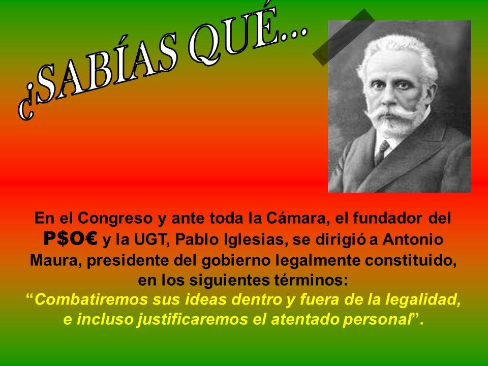 Pablo Iglesias en un mitin del P$O afirmó: para evitar que Maura suba al poder debe llegarse hasta el atentado personal ?