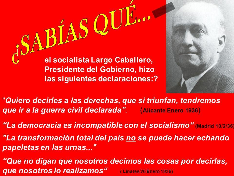 el socialista Largo Caballero, Presidente del Gobierno, hizo las siguientes declaraciones:.