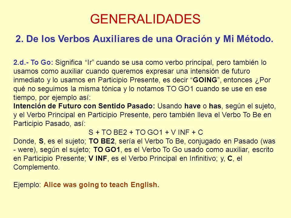 GENERALIDADES 2.De los Verbos Auxiliares de una Oración y Mi Método.