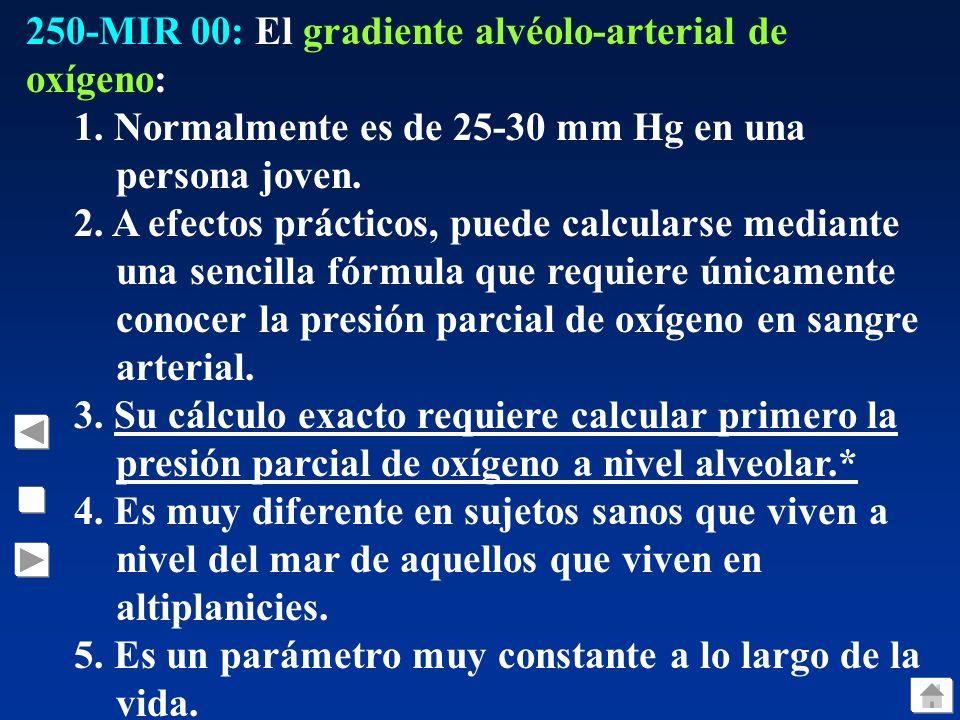 249-MIR 00: Sólo una de las siguientes afirmaciones es correcta, señálela: 1. La absorción intestinal de calcio en un individuo sano requiere la prese