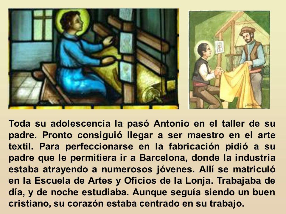 Pocas cosas contribuyeron tanto a la santidad de Antonio como sus lecturas, las primeras lecturas de su infancia. Sus lecturas eran escogidas. Pero ya