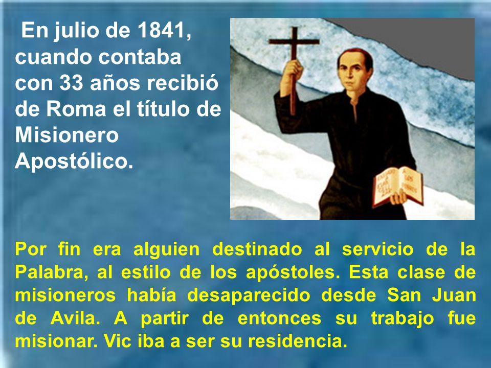 Al estar la parroquia de Viladrau bien atendida, puede desplazarse para dar misiones y ejercicios en poblaciones cercanas. Su obispo, conocedor de la
