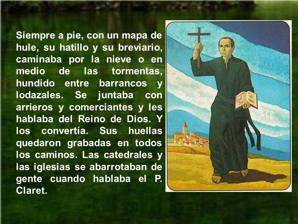 Recorrió prácticamente toda Cataluña de 1843 a 1847, predicando la Palabra de Dios, siempre a pie, sin aceptar dinero ni regalos por su ministerio. Le