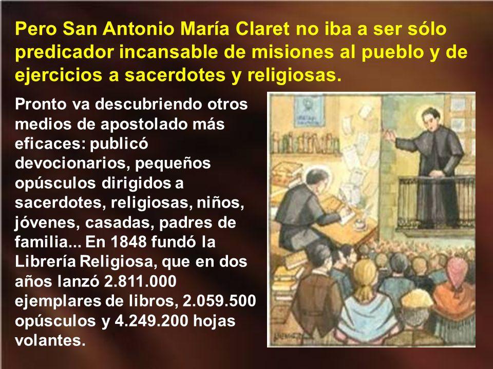 Además de la predicación, el P. Claret se dedicaba a dar Ejercicios Espirituales al clero y a las religiosas, especialmente en verano. En 1844, por ej