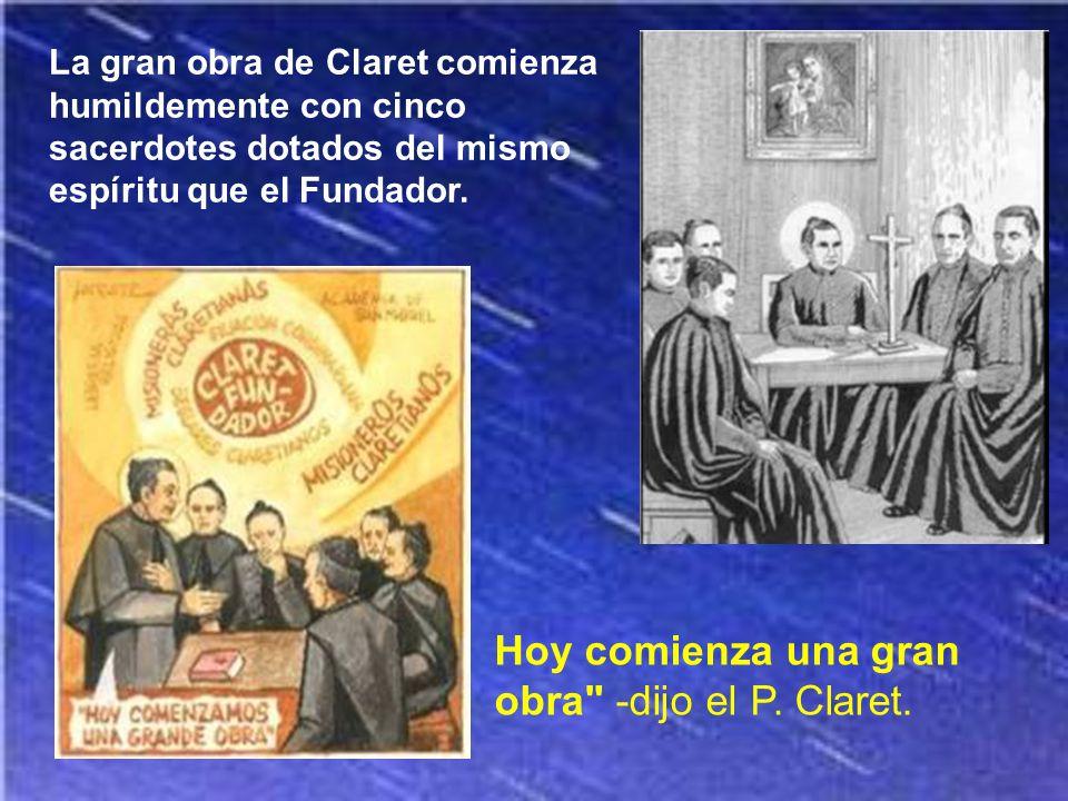 De vuelta ya en Cataluña, el 16 de julio de 1849, funda en una celda del seminario de Vic la Congregación de los Misioneros Hijos del Inmaculado Coraz