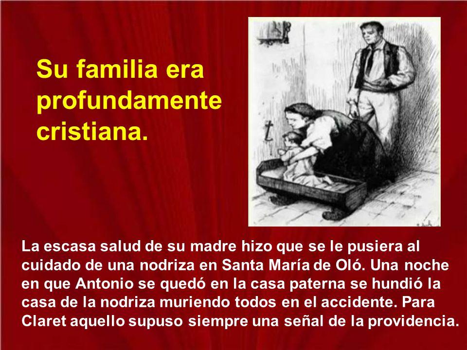 La escasa salud de su madre hizo que se le pusiera al cuidado de una nodriza en Santa María de Oló.