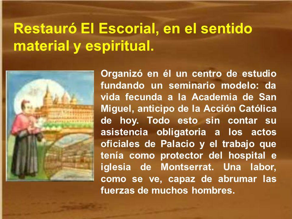 Efectivamente, no tiene explicación humana lo que hizo en los diez años que fue confesor real: misionó por todas las capitales y provincias de España,