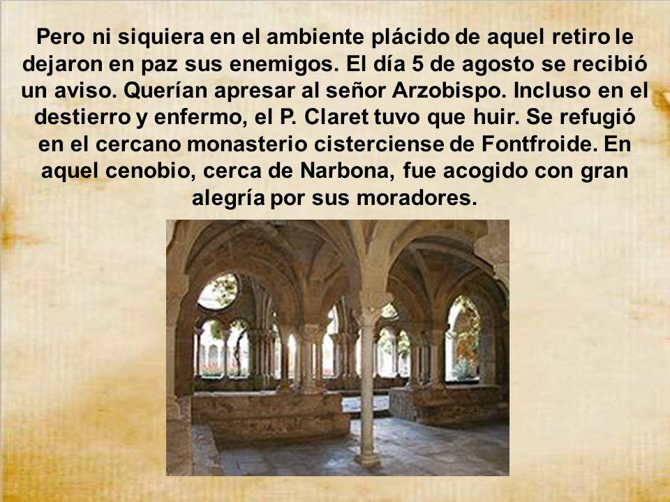 Encontrándose enfermo el Arzobispo Claret, el 23 de julio de 1870, en compañía del P. Xifré, Superior General de la Congregación, llegaba a Prades, en