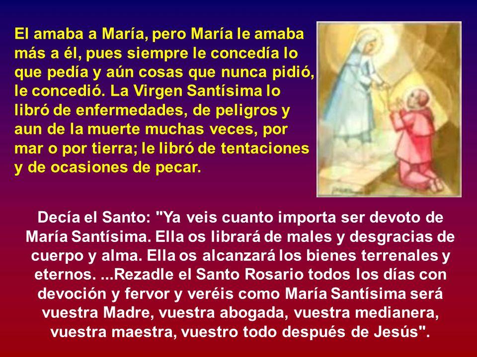 En obsequio a la Virgen María se abstenía no sólo de pecados mortales, sino hasta de veniales, de faltas e imperfecciones, y aún se abstenía de cosas