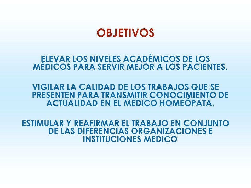 OBJETIVOS ELEVAR LOS NIVELES ACADÉMICOS DE LOS MÉDICOS PARA SERVIR MEJOR A LOS PACIENTES.
