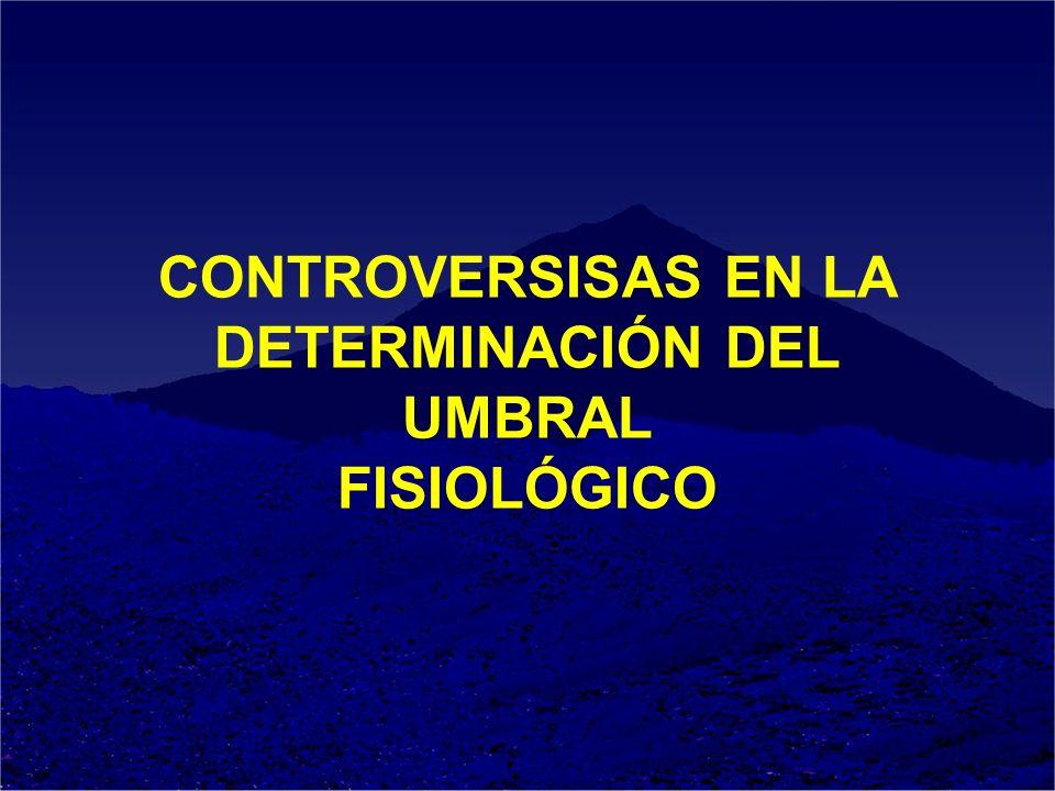 CONTROVERSISAS EN LA DETERMINACIÓN DEL UMBRAL FISIOLÓGICO