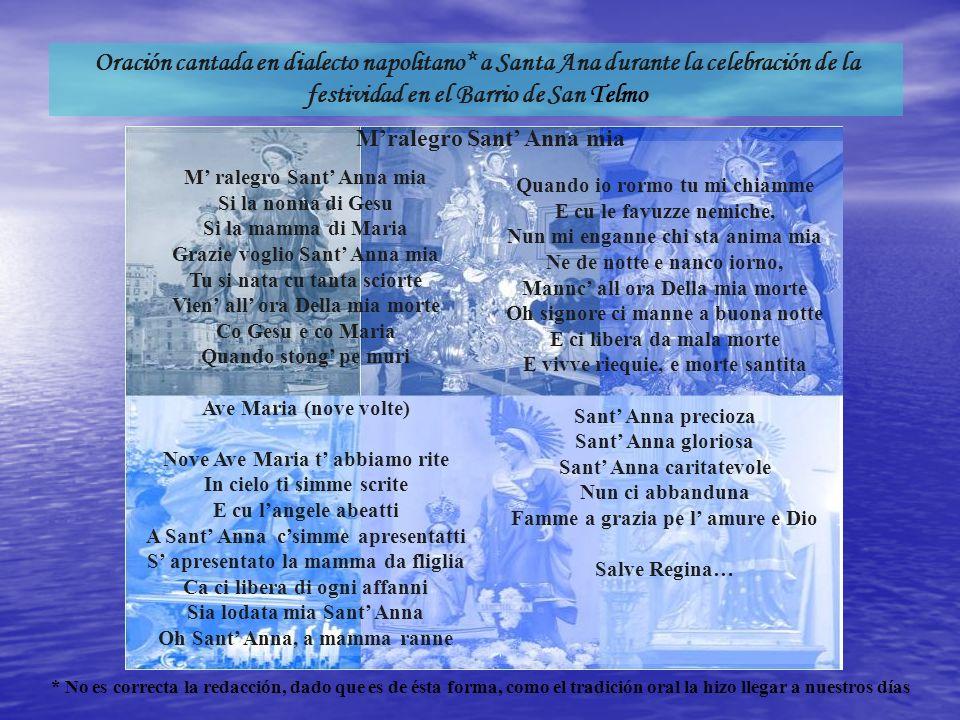 Oración cantada en dialecto napolitano* a Santa Ana durante la celebración de la festividad en el Barrio de San Telmo Quando io rormo tu mi chiamme E