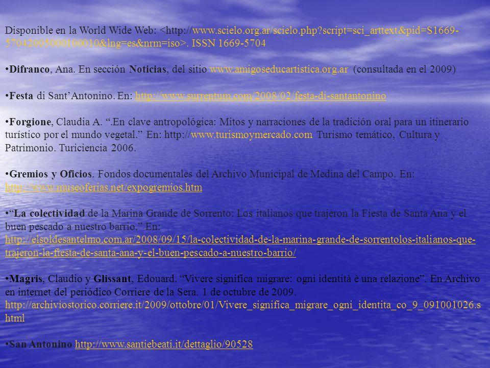 Disponible en la World Wide Web:. ISSN 1669-5704 Difranco, Ana. En sección Noticias, del sitio www.amigoseducartistica.org.ar (consultada en el 2009)