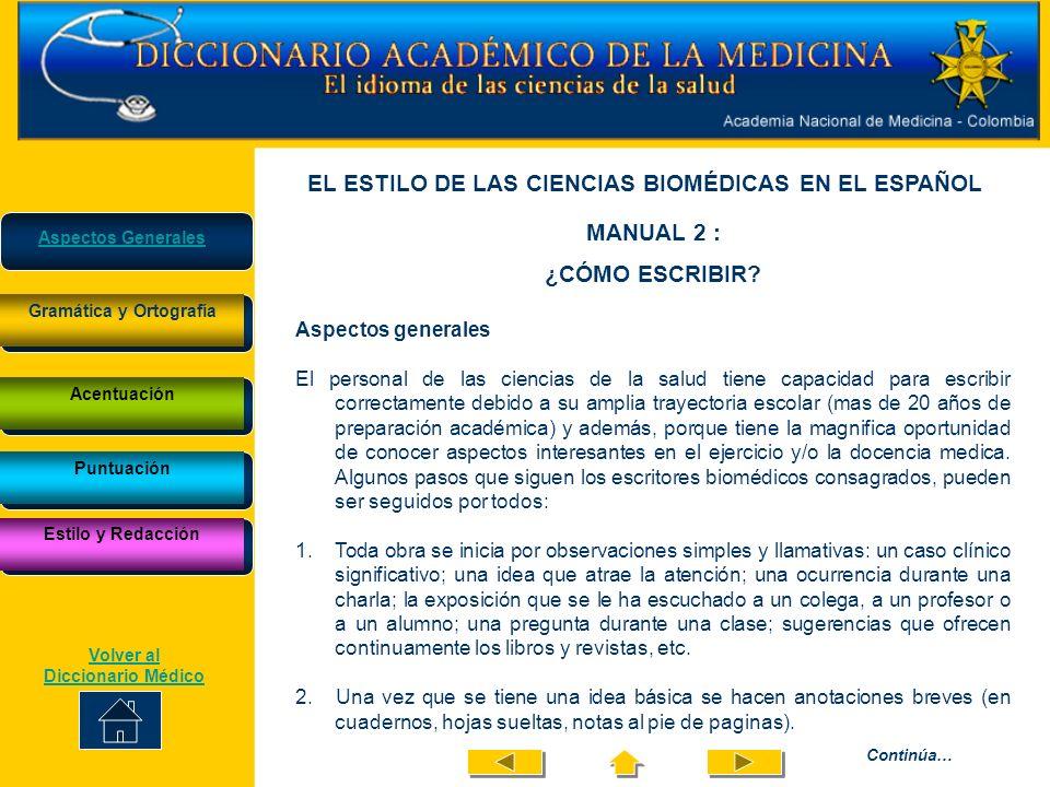 EL ESTILO DE LAS CIENCIAS BIOMÉDICAS EN EL ESPAÑOL MANUAL 2 : ¿CÓMO ESCRIBIR? Gramática y Ortografía Acentuación Puntuación Aspectos generales El pers
