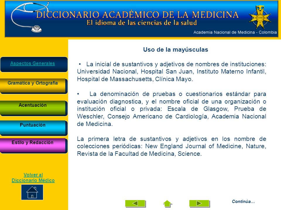Uso de la mayúsculas La inicial de sustantivos y adjetivos de nombres de instituciones: Universidad Nacional, Hospital San Juan, Instituto Materno Inf