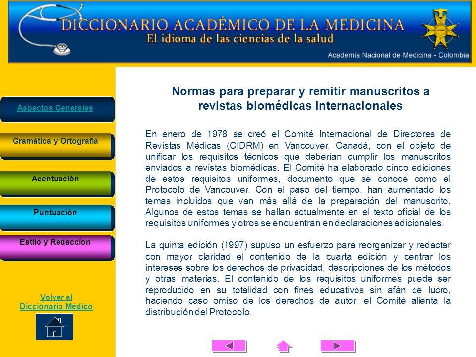 En enero de 1978 se creó el Comité Internacional de Directores de Revistas Médicas (CIDRM) en Vancouver, Canadá, con el objeto de unificar los requisi