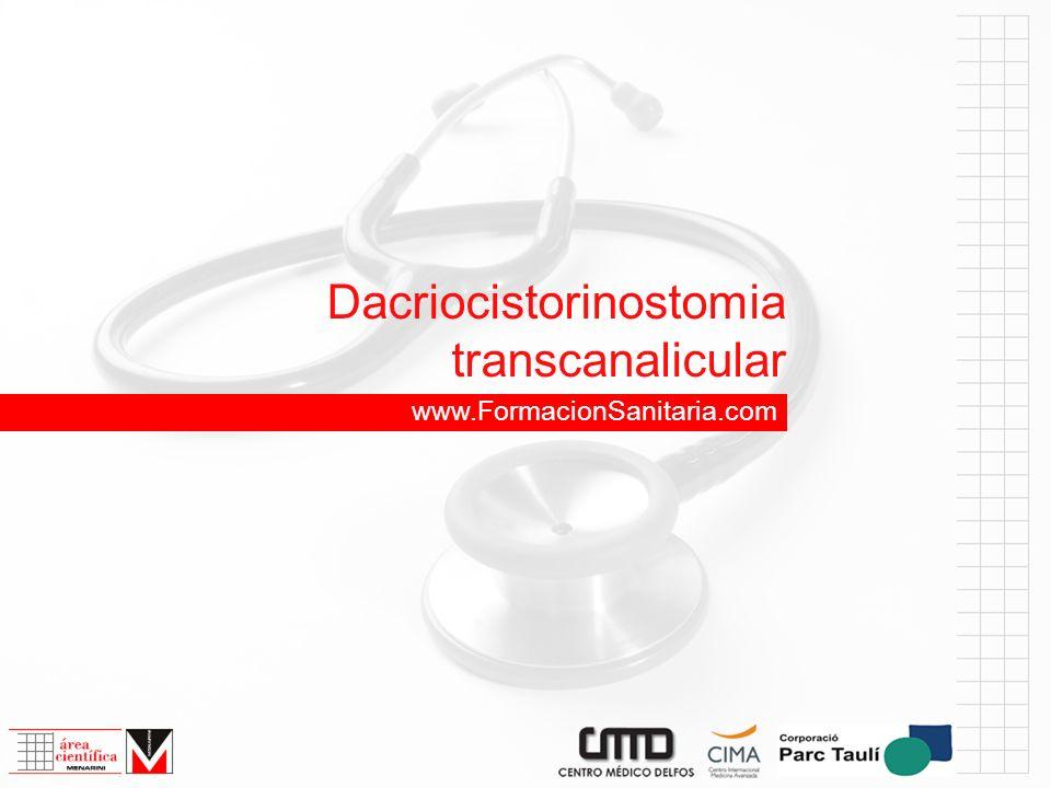 Dacriocistorinostomia transcanalicular www.FormacionSanitaria.com