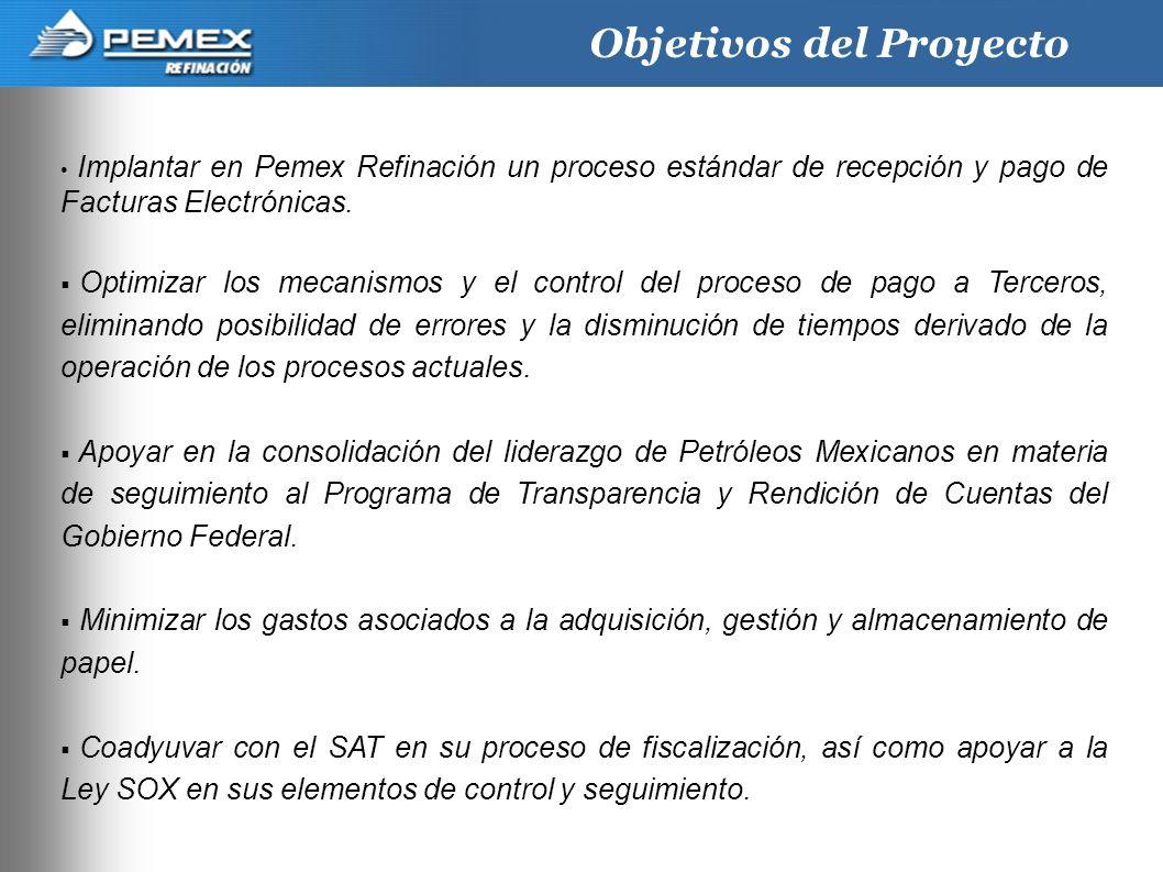 2 Implantar en Pemex Refinación un proceso estándar de recepción y pago de Facturas Electrónicas. Optimizar los mecanismos y el control del proceso de