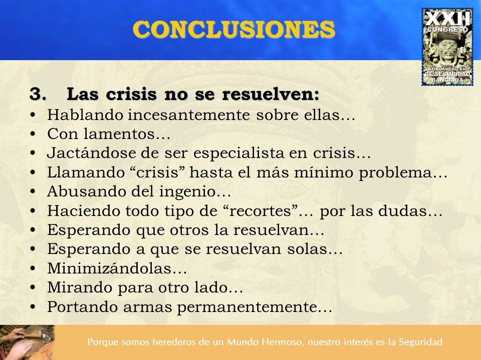 3. Las crisis no se resuelven: Hablando incesantemente sobre ellas… Con lamentos… Jactándose de ser especialista en crisis… Llamando crisis hasta el m