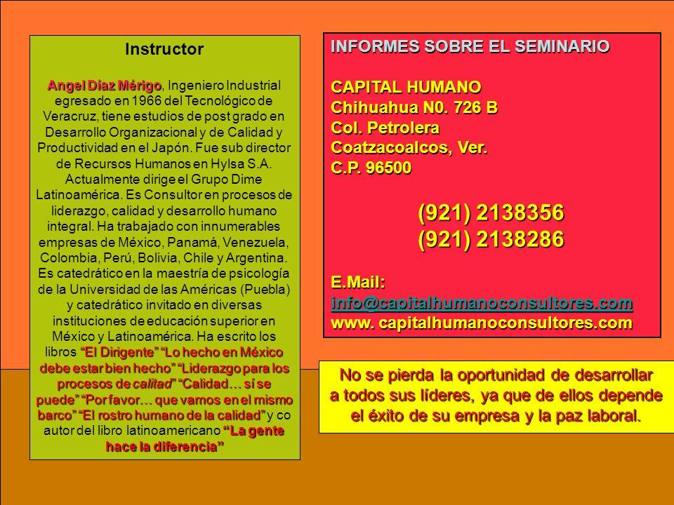 INFORMES SOBRE EL SEMINARIO CAPITAL HUMANO Chihuahua N0. 726 B Col. Petrolera Coatzacoalcos, Ver. C.P. 96500 (921) 2138356 (921) 2138356 (921) 2138286