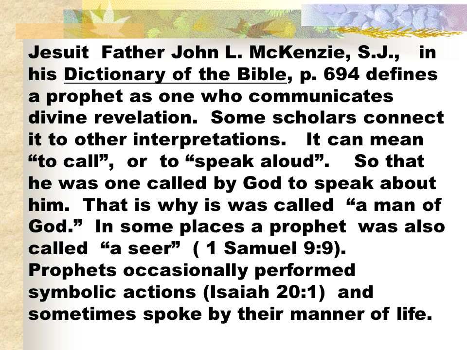 Jesuit Father John L. McKenzie, S.J., in his Dictionary of the Bible, p.