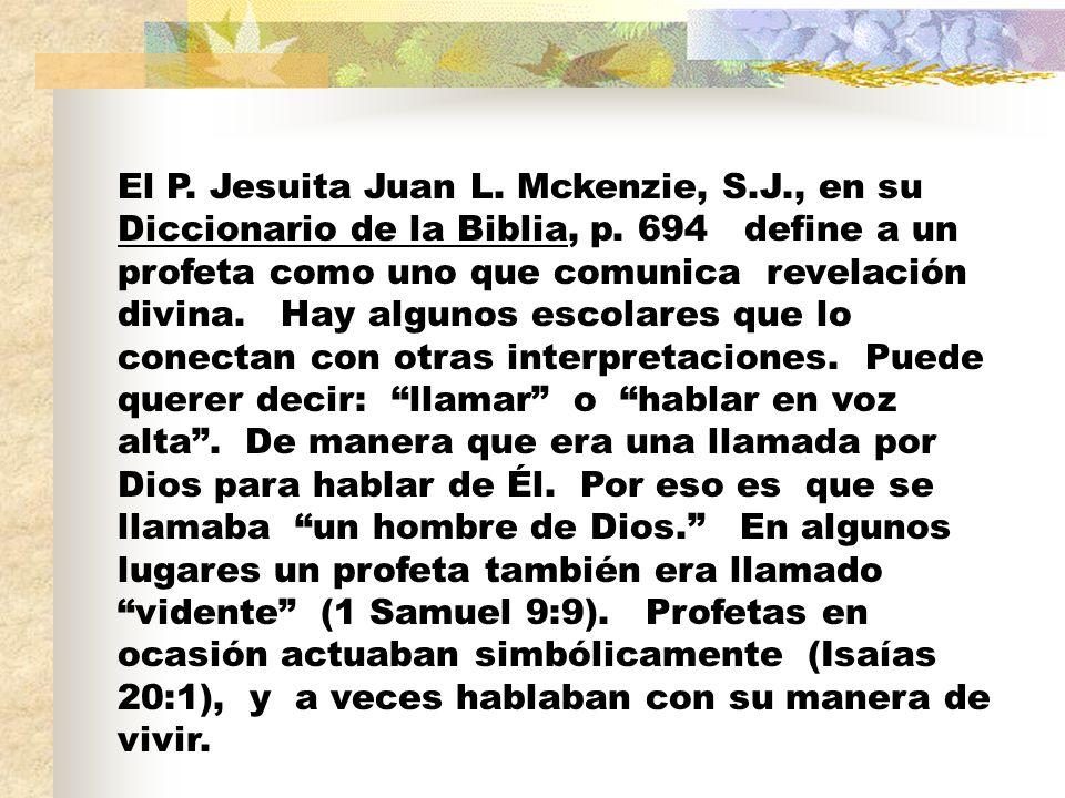El P. Jesuita Juan L. Mckenzie, S.J., en su Diccionario de la Biblia, p.
