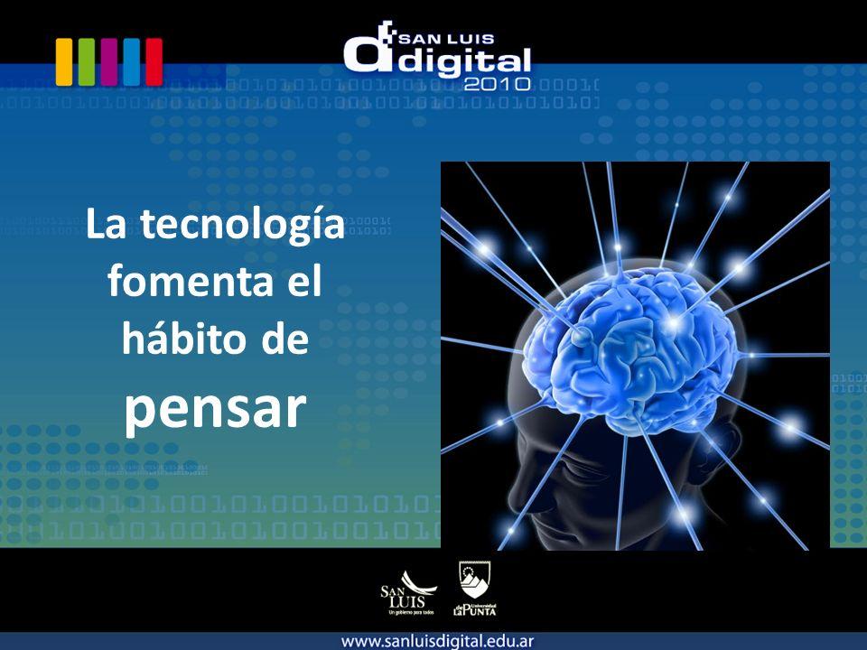 La tecnología fomenta el hábito de pensar