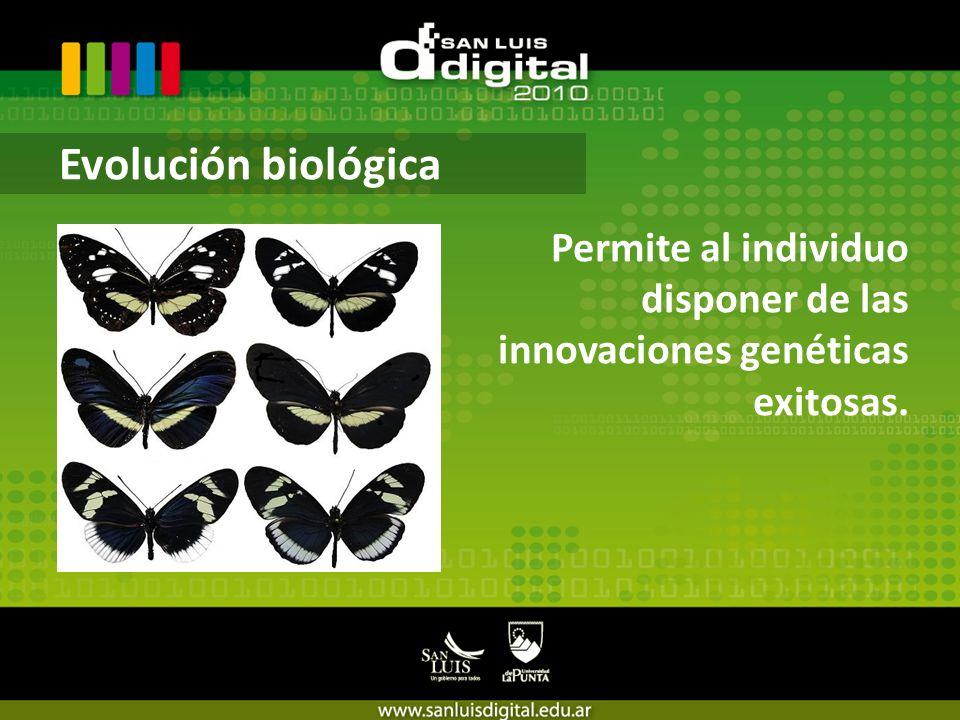 Permite al individuo disponer de las innovaciones genéticas exitosas. Evolución biológica