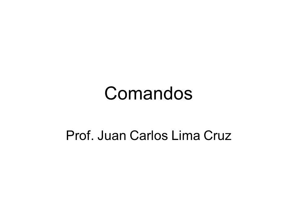 Comandos Prof. Juan Carlos Lima Cruz