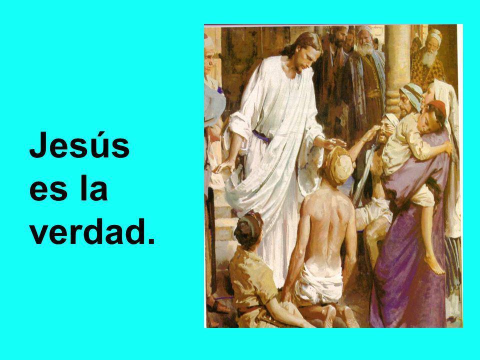 Jesús es la verdad.