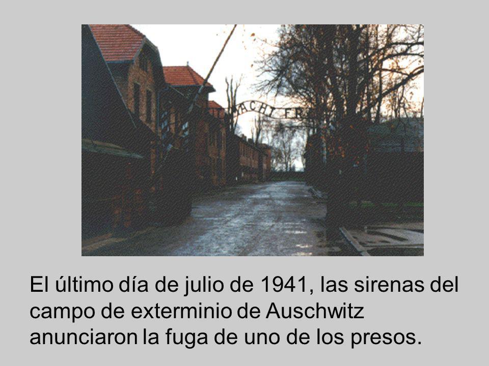 El último día de julio de 1941, las sirenas del campo de exterminio de Auschwitz anunciaron la fuga de uno de los presos.