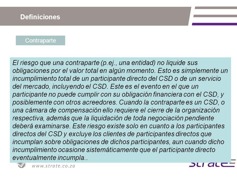 Definiciones Financiero La capacidad del CSD para operar como una compañía financieramente viable.