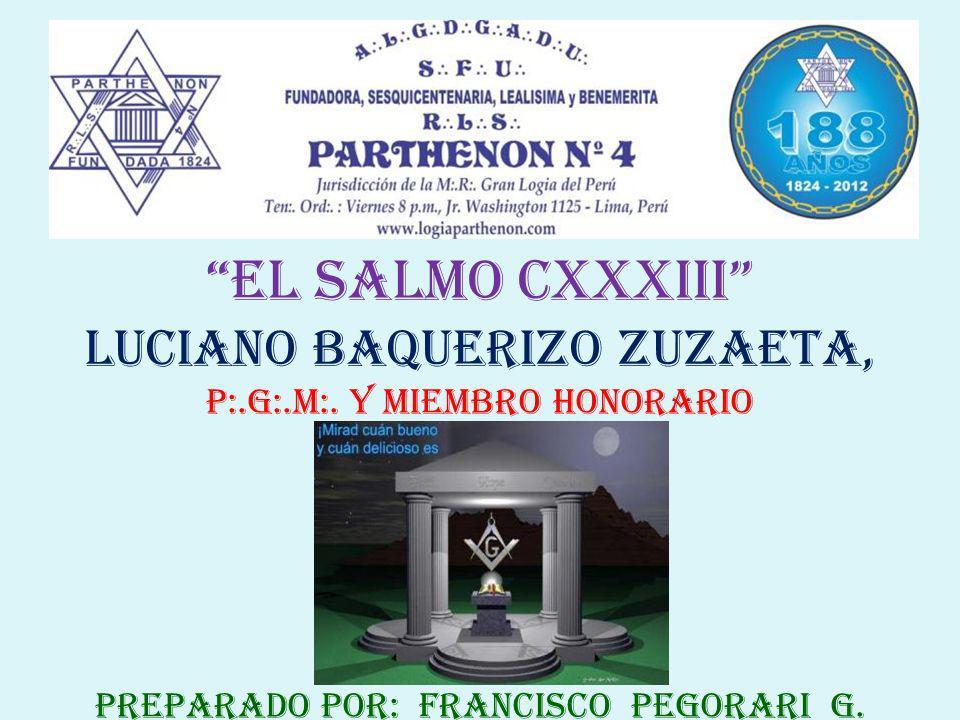 el salmo cxxxiii Luciano baquerizo zuzaeta, p:.g:.M:.