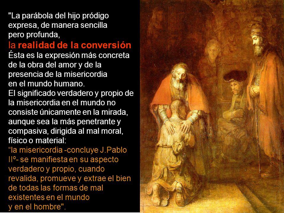 Esta misericordia del padre hacia el hijo sólo puede ser entendida correctamente desde dentro. Desde fuera, como le ocurrió al hermano mayor, podemos