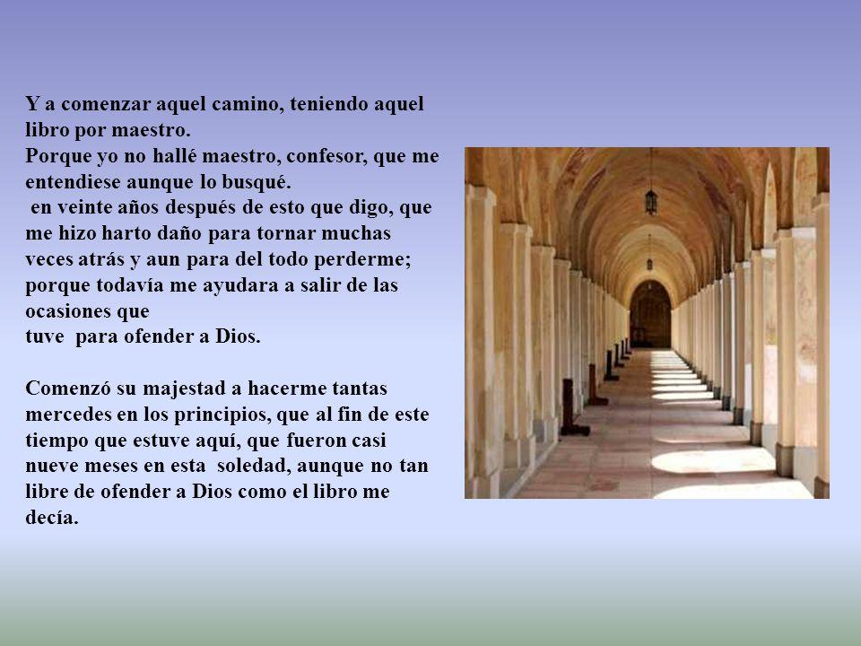 (Vida 4,7) Cuando iba, me dio aquel tío mío que tengo dicho que estaba en el camino, un libro: llamase tercer abecedario ( Fco.
